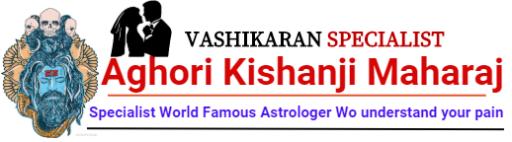 Vashikaran Specialist Aghori